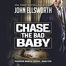 Chase, the Bad Baby: Thaddeus Murfee Legal Thriller Series, Book 4