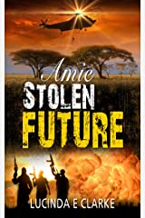 Amie Stolen Future (Amie in Africa Book 3) Kindle Edition