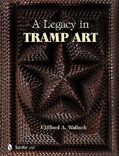 A Legacy in Tramp Art