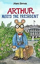 Arthur Meets the President (Arthur Adventure Series Book 14)