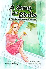 A Song for Birdie: A Child's Journey with Autism Kindle Edition