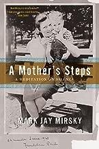 A Mother's Steps: A Meditation on Silence