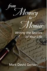 From Memory to Memoir: Writing the Stories of Your Life Kindle Edition