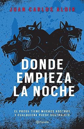 Donde empieza la noche (Spanish Edition)