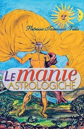 Le manie astrologiche: manie astrologiche (Le)