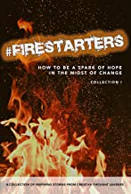 #FIRESTARTERS: How to Be a Spark of Hope in the Midst of Change