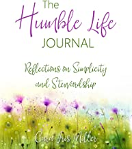 The Humble Life Journal: Reflections on Simplicity and Stewardship
