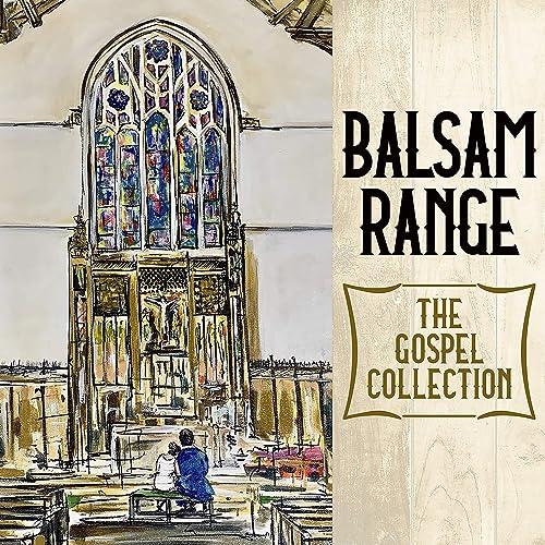 Balsam Range - The Gospel Collection (2019)