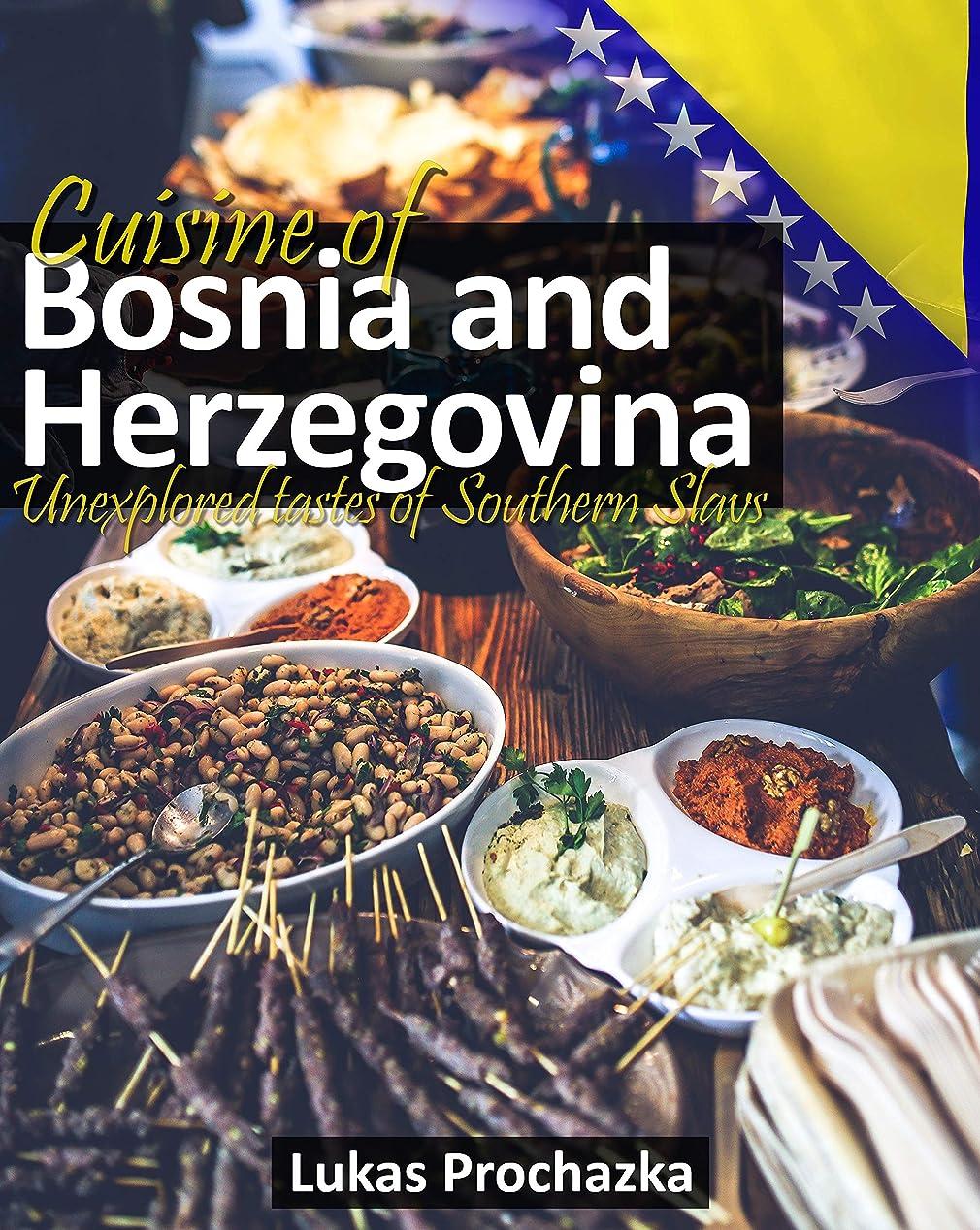 プレミアブラストそうでなければCuisine of Bosnia and Herzegovina: Unexplored tastes of Southern Slavs (English Edition)