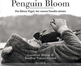 Penguin Bloom: Der kleine Vogel, der unsere Familie rettete (German Edition)