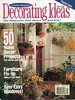 COUNTRY SAMPLER'S Decorating Ideas PREMIER ISSUE More Than 50 Home Decor Projects THE MAGAZINE THAT SHOWS YOU HOW February 1993 FURNITURE FIX-UP MAKE IT LIKE NEW America's Most Creative Innkeepers