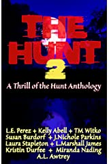 The Hunt 2: A Thrill of the Hunt Anthology Kindle Edition
