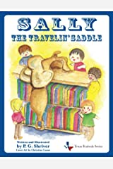 Sally the Travelin' Saddle: The first in a series of fun travel books for ages 4-8 (Texas Festivals Series Book 1) Kindle Edition
