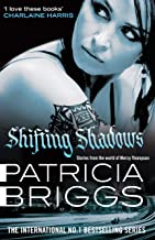 Shifting Shadows: Stories From the World of Mercy Thompson (Patricia Brigg's Mercy Thompson)