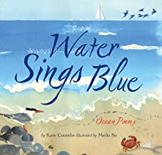 Water Sings Blue: (Blue Book of Ocean and Water, Books for Kids about Sea Castles)
