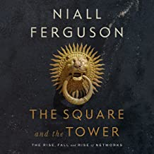 niall ferguson the square and the tower