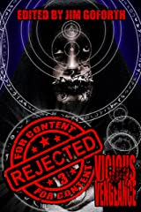 Rejected For Content 3: Vicious Vengeance Kindle Edition