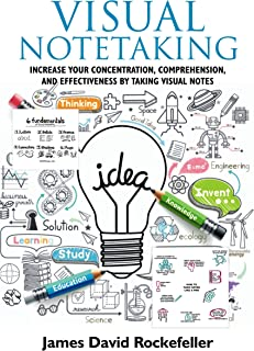 Visual Notetaking: Increase your Concentration, Comprehension, and Effectiveness by Taking Visual Notes (English Edition)