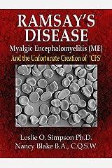 Ramsay's Disease - Myalgic Encephalomyelitis (ME) and the Unfortunate Creation of 'CFS' Kindle Edition