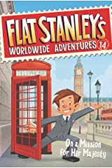 Flat Stanley's Worldwide Adventures #14: On a Mission for Her Majesty Kindle Edition