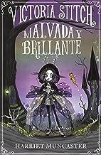 Victoria Stitch: Malvada y brillante (Spanish Edition)