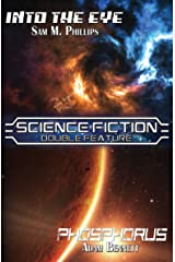 SCIENCE FICTION DOUBLE FEATURE: Phosphorus & Into The Eye Kindle Edition