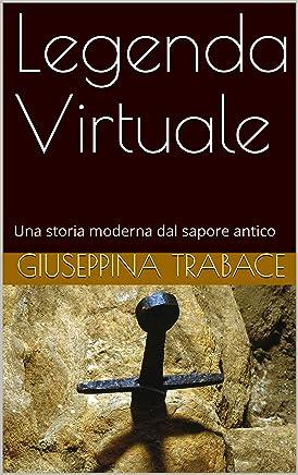 Legenda Virtuale: Una storia moderna dal sapore antico