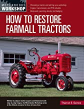 How to Restore Farmall Tractors: - Choosing a tractor and setting up a workshop - Engine, transmission, and PTO rebuilds -...