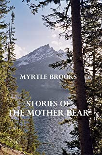 Stories of the Mother Bear, a Historical Literary Fiction Saga