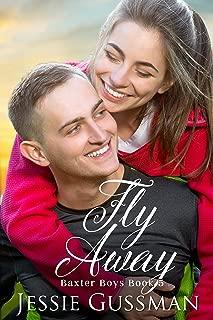 Fly Away (Baxter Boys Book 5) Sweet, Second Chance Romance