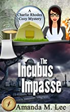 The Incubus Impasse (A Charlie Rhodes Cozy Mystery Book 6) (English Edition)
