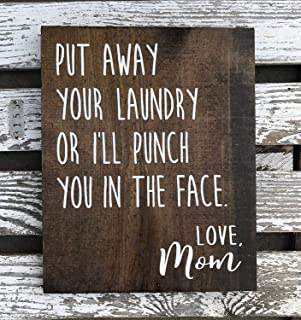 Jerome George New Sign Put Away Your Laundry or I'll Punch You in The face - Love, Mom - Wood Sign - Laundry Room Decor - Funny Sign