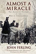 Almost A Miracle: The American Victory in the War of Independence (English Edition)