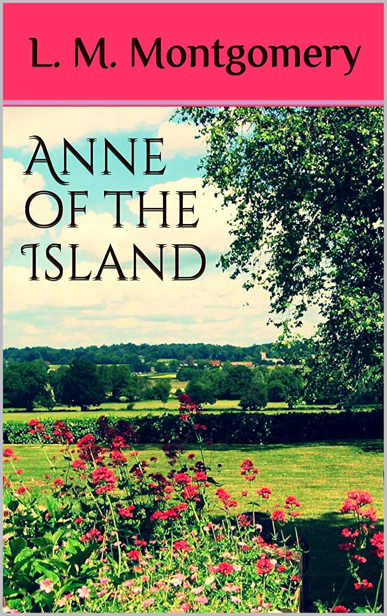 まもなくうねるヒゲAnne of the Island (Annotated) (English Edition)