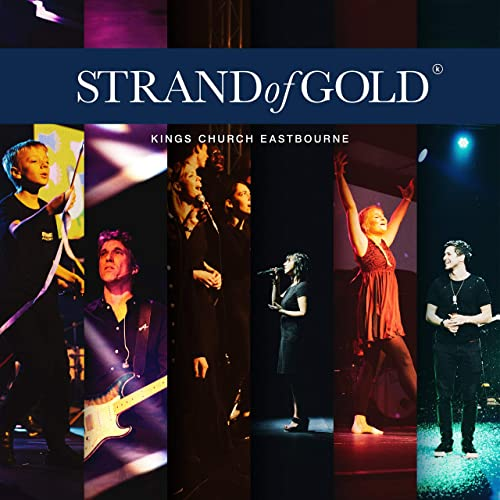 Kings Church Eastbourne - Strand of Gold (2019)