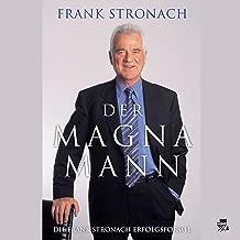 Der Magna-Mann: Die Frank-Stronach-Erfolgsformel