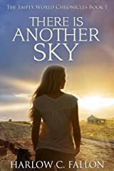 There Is Another Sky: The Empty World Chronicles, Book 1 Kindle Edition
