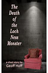 The Death of the Loch Ness Monster Kindle Edition