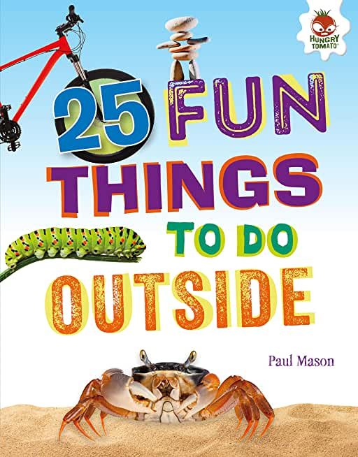 25 Fun Things to Do Outside (100 Fun Things to Do to Unplug) (English Edition)