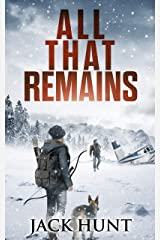 All That Remains: A Post-Apocalyptic EMP Survival Thriller (Lone Survivor Book 1) Kindle Edition