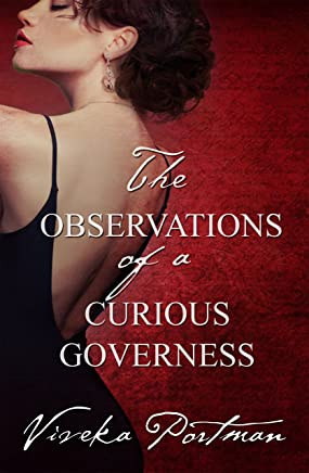 The Observations Of A Curious Governess (The Regency Diaries Book 4)