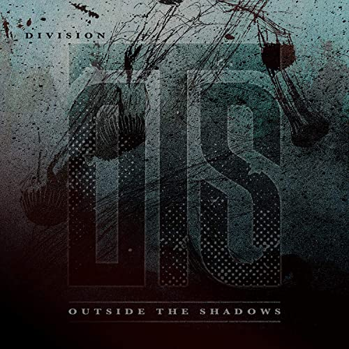 Outside the Shadows - Division (2019)