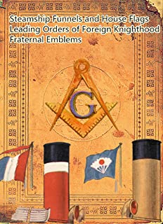 Steamship Funnels and House Flags;Leading Orders of Foreign Knighthood;Fraternal Emblems: Memory of one hundred years ago (Webster's dictionary ,the 1914 edition Book 16)