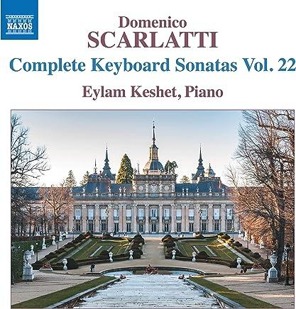 Eylam Keshet - Scarlatti: Complete Keyboard Sonatas, Vol. 22 (2019) LEAK ALBUM