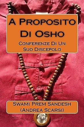 A Proposito di Osho: Conferenze di un Suo Discepolo