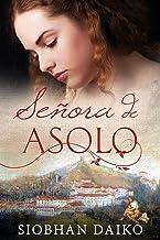 Señora de Asolo (Spanish Edition)