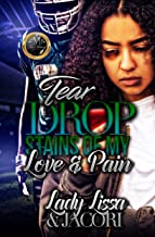 Tear Drop Stains Of My Love & Pain