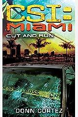 CSI Miami: Cut and Run (CSI: Miami) Kindle Edition