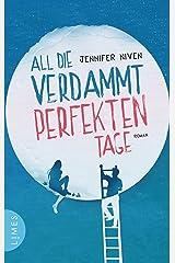 All die verdammt perfekten Tage: Roman - Der Roman zum Film (German Edition) Kindle Edition