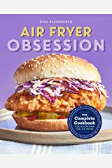 Air Fryer Obsession: The Complete Cookbook for Mastering the Air Fryer Kindle Edition